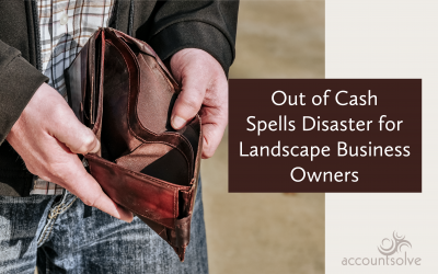 Out of Cash Spells Disaster for Landscape Business Owners