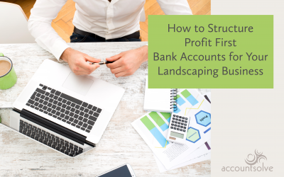 How to Structure Profit First Bank Accounts for Your Landscaping Business
